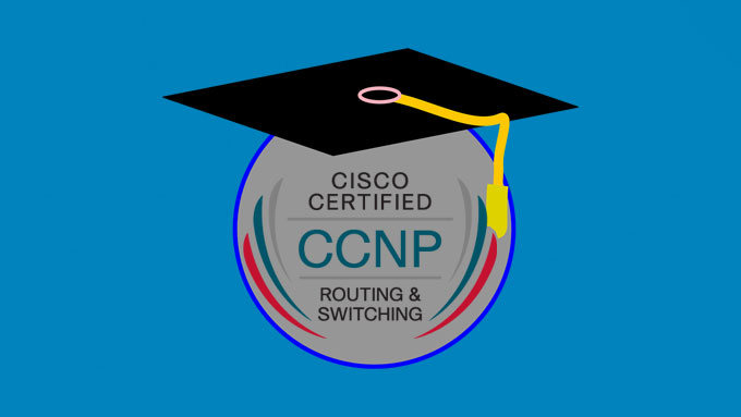 CCNP Routing And Switching Certification Exam